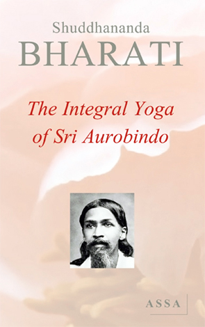 The Integral Yoga of Sri Aurobindo